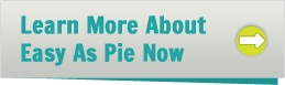 Learn More About Easy As Pie Now