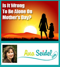 Is It Wrong To Be Alone-on-Mothers-Day